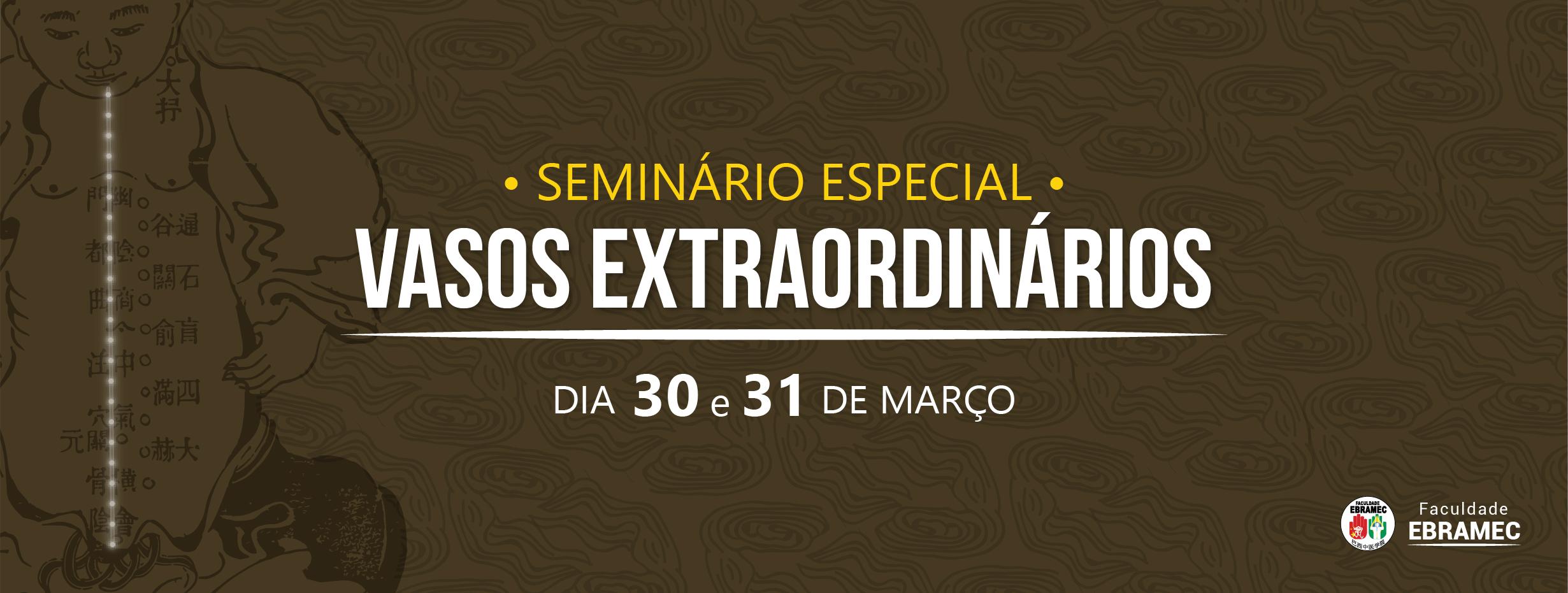 Seminário Especial sobre Vasos Extraordinários